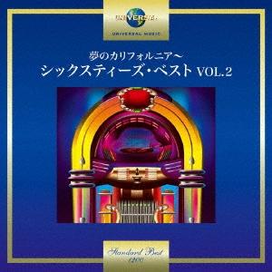 夢のカリフォルニア~シックスティーズ・ベスト VOL.2 CD