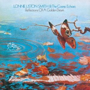 Lonnie Liston Smith &The Cosmic Echoes/リフレクションズ・オブ・ア・ゴールデン・ドリーム<完全限定生産盤>[CDSOL-45732]