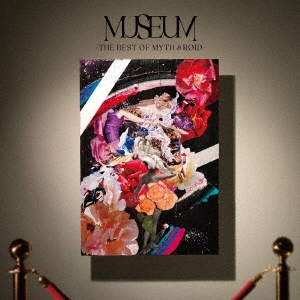 MUSEUM-THE BEST OF MYTH & ROID- [CD+Blu-ray Disc]<初回限定盤> CD