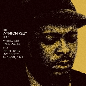 Wynton Kelly/ライヴ・アット・ザ・レフト・バンク・ジャズ・ソサエティ・ボルチモア 1967[YZMS-1030]