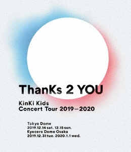 KinKi Kids Concert Tour 2019-2020 ThanKs 2 YOU [3Blu-ray Disc+折りポスター]<通常盤> Blu-ray Disc