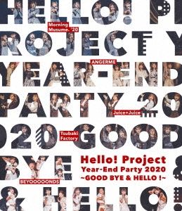 Hello! Project Year-End Party 2020 ~GOOD BYE & HELLO !~