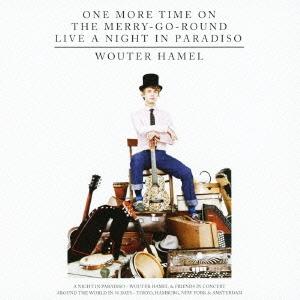 Wouter Hamel/ワン・モア・タイム・オン・ザ・メリー・ゴー・ラウンド・ライブ・ア・ナイト・イン・パラディソ [CD+DVD][PCD-24275]
