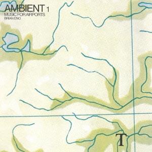 アンビエント1/ミュージック・フォー・エアポーツ