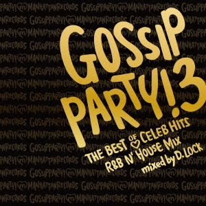 DJ D.LOCK/GOSSIP PARTY! 3 -
