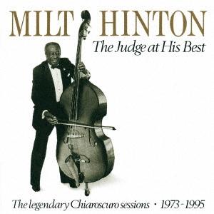 Milt Hinton/ザ・ジャッジ・アット・ヒズ・ベスト〜キアロスクーロ・セッションズ1973〜1995<完全限定生産盤>[CDSOL-45460]