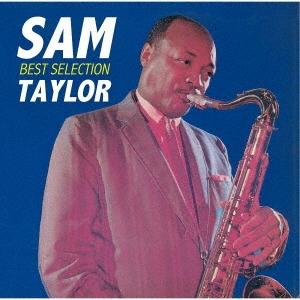 サム・テイラー~ベスト・セレクション [UHQCD x MQA-CD]<生産限定盤> UHQCD