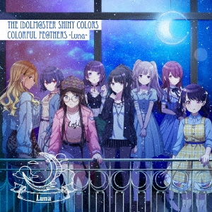 THE IDOLM@STER SHINY COLORS COLORFUL FE@THERS -Luna- CD