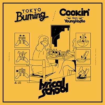 lyrical school/Tokyo Burning/Cookin' feat. Young Hastle[BRTW-1063]