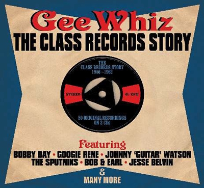Gee Whiz: The Class Records Story 1956-1962[DAY2CD258]