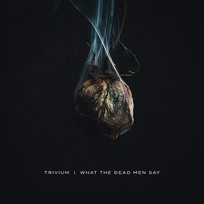 What The Dead Men Say CD