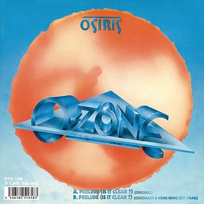 Osiris (Soul)/PRELUDE (IS IT CLEAR ?)/PRELUDE (IS IT CLEAR ?) (CONOMARK &HONG KONG EDIT (PEAK))<限定盤>[OTS-198]