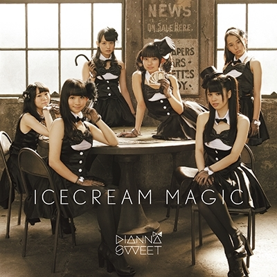 DIANNA☆SWEET/ICE CREAM MAGIC<通常盤A>[SMDS-1405]