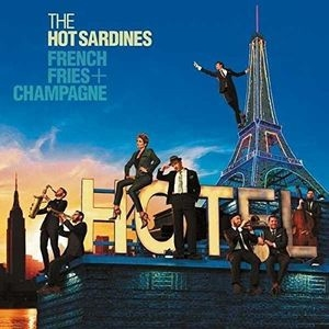 The Hot Sardines/French Fries &Champagne[4780938]