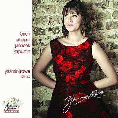 ヤスミン・ロウ/Yasmin Rowe plays Bach, Chopin, Janacek & Kapustin [WHR039]