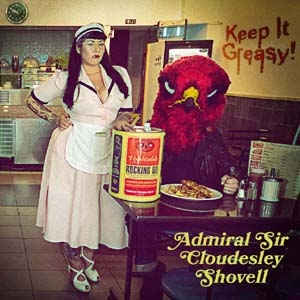 Admiral Sir Cloudesley Shovell/Keep It Greasy! [RISECD205]