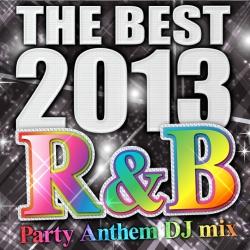 THE BEST 2013 R&B Party Anthem DJ mix[BLRB-13121]