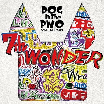 DOG inTheパラレルワールドオーケストラ/7th WONDER<通常盤>[RSCD-223]