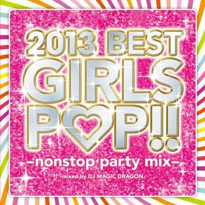 DJ MAGIC DRAGON/2013 Best Girls Pop -nonstop party mix-[SCMD-056]
