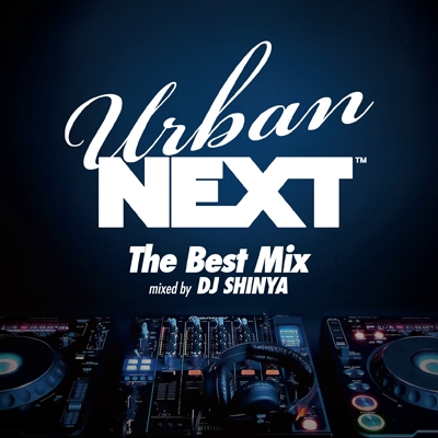 DJ SHINYA/Urban NEXT-The Best Mix- mixed by DJ SHINYA[BBQ-56CD]