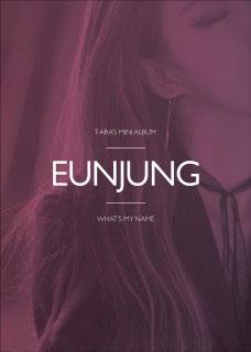 T-ARA/What's My Name?: 13th Mini Album (Eunjung Ver)<完全生産限定盤>[INT0099]