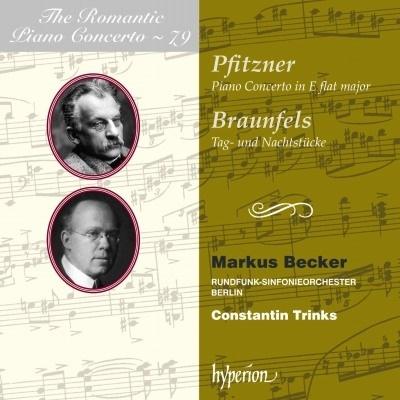 マルクス・ベッカー/プフィッツナー&ブラウンフェルス: ピアノ協奏曲〜ロマンティック・ピアノ・コンチェルト・シリーズ Vol.79[CDA68258]