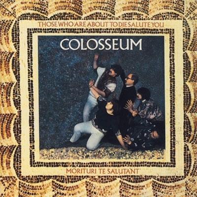 Colosseum/ゾーズ・フー・アバウト・トゥ・ダイ・サルート・ユー  [MAR-172767]