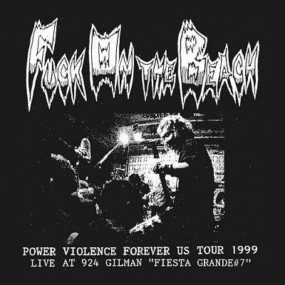 Fuck On The Beach/POWER VIOLENCE FOREVER US TOUR 1999[KBF007]