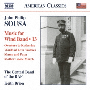 ロイヤル・エア・フォース・セントラル・バンド/Sousa: Music for Wind Band Vol.13 [8559729]
