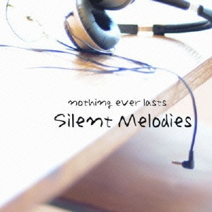 nothing ever lasts/Silent Melodies[DDCZ-1733]
