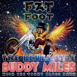 Buddy Miles/ファット・フット 〜 ザ・ブルース・サイド[PCD-24313]