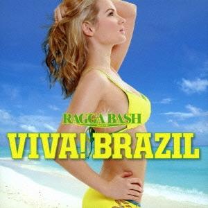 RAGGA BASH PRESENTS VIVA! BRAZIL�y�I���j�o�X�z[UICZ-1538]