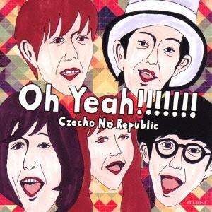 Czecho No Republic/Oh Yeah!!!!!!! [CD+DVD]<初回限定盤>[COZA-992]