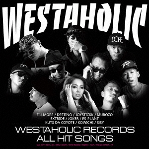 FILLMORE Presents WESTAHOLIC RECORDS ALL HIT SONGS