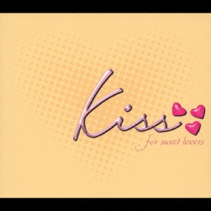 Kiss ~for sweet lovers~