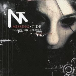 Missing Tide/フォロー・ザ・ドリーマー [MICP-10886]