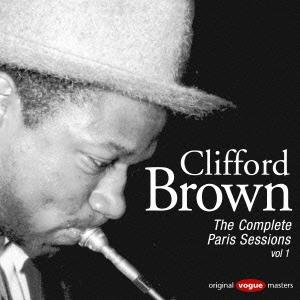 Clifford Brown/コンプリート・パリ・セッションVol.1<期間生産限定スペシャルプライス盤>[SICP-4194]