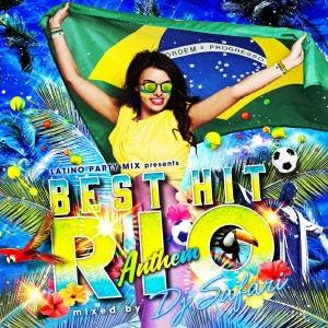 DJ SAFARI/LATINO PARTY MIX presents -BEST HIT RIO ANTHEM- mixed by DJ SAFARI[IMWCD-1048]