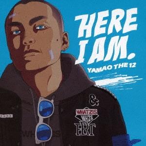 YAMAO THE 12/HERE I AM.[FRTCD-18]