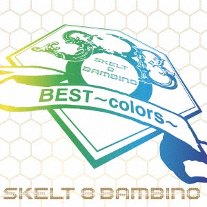 スケルト・エイト・バンビーノ/BEST〜colors〜<生産限定盤>[UPCY-9540]