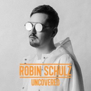 Robin Schulz/アンカヴァード[WPCR-17852]