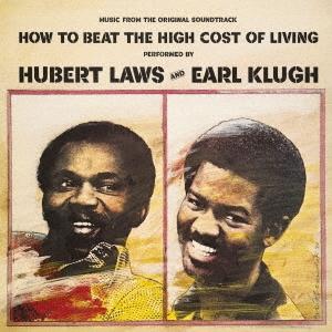Hubert Laws/ハウ・トゥ・ビート・ザ・ハイ・コスト・オブ・リヴィング<期間生産限定スペシャルプライス盤>[SICJ-261]