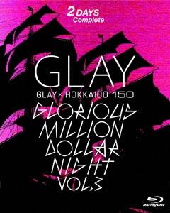 GLAY × HOKKAIDO 150 GLORIOUS MILLION DOLLAR NIGHT vol.3(DAY1&2) Blu-ray Disc