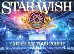 EXILE LIVE TOUR 2018-2019 STAR OF WISH Blu-ray Disc