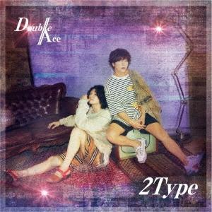 Double Ace/2Type<通常盤/初回限定仕様>[COCP-40938X]