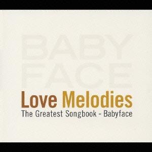 ラヴ・メロディーズ ~The Greatest Songbook-Babyface