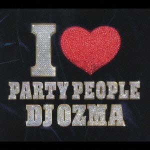 I LOVE PARTY PEOPLE  [CD+DVD]<初回生産限定盤>