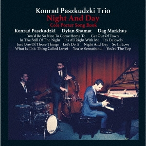 Konrad Paszkudzki Trio/夜も昼も〜コール・ポーター・ソング・ブック[VHCD-78335]