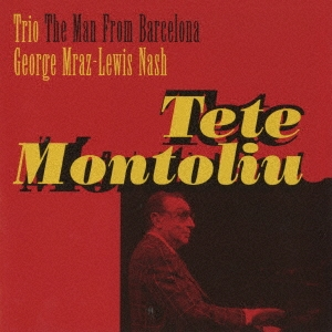 Tete Montoliu Trio/ザ・マン・フロム・バルセロナ<完全限定生産盤>[CDSOL-46706]