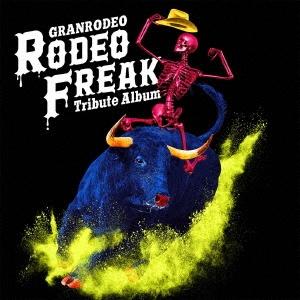 """GRANRODEO Tribute Album """"RODEO FREAK"""" CD"""
